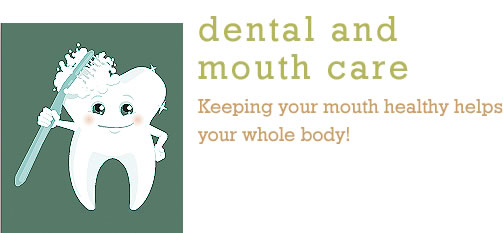 Dr. Pepi's Dental Care and Mouth Care tips