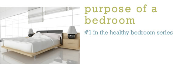 Purpose of a Bedroom