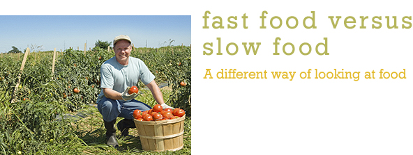 Fast Food versus Slow Food
