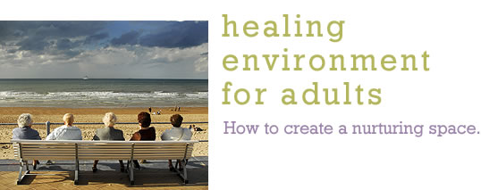 Healing Environment for Adults