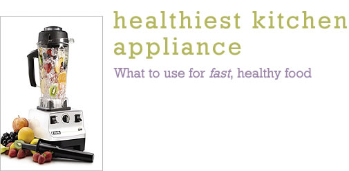 Healthiest Kitchen Appliance
