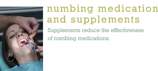 Numbing Medication and Supplements