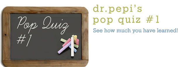 Dr. Pepi's Health Pop Quiz #1