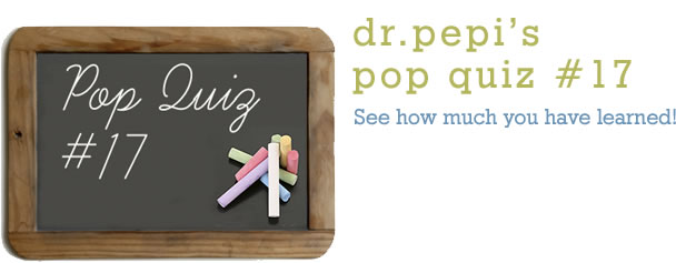 Dr. Pepi's Health Pop Quiz #17