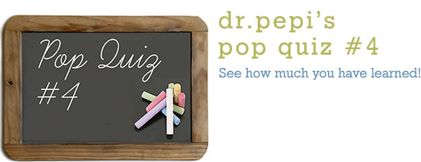 Dr. Pepi's Health Pop Quiz #4