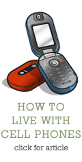 How to Live with Cell Phones