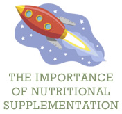 The Importance of nutritional supplementation